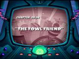 The Fowl Friend