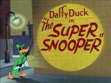 The Super Snooper