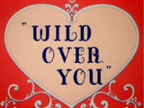 Wild over You