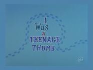 I Was a Teenage Thumb SBT