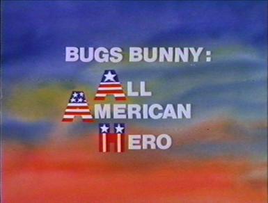 Bugs Bunny- All American Hero