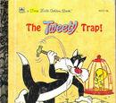 The Tweety Trap