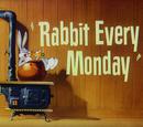 Rabbit Every Monday