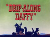 Drip-Along Daffy