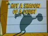Not a Shadow of a Doubt