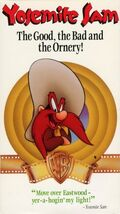 YOSEMITE SAM THE GOOD THE BAD AND THE ORNERY