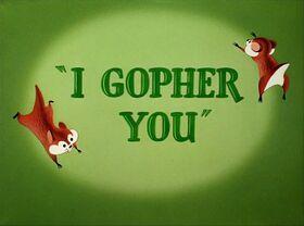 I Gopher You title card