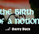The Birth of a Notion
