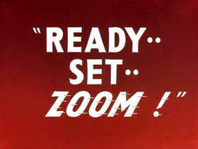 Ready, Set... ZOOM! Title Card