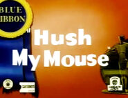 Hush mouse1