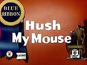 Hush mouse