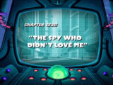 The Spy Who Didn't Love Me