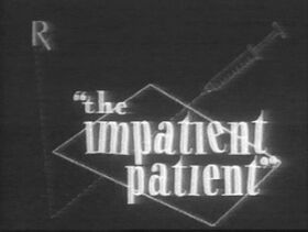 The Impatient Patient BW Title Card