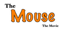 The Mouse- The Movie Logo