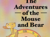 The Adventures of the Mouse and Bear