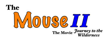 The Mouse- The Movie II- Journey to the Wilderness Logo