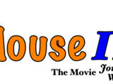 The Mouse: The Movie II: Journey to the Wilderness