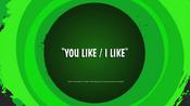 You Like I Like (1)