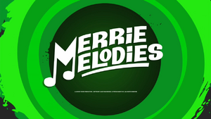 Merry Melodies (The Looney Tunes Show)