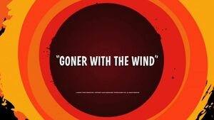 Goner With The Wind Title Card