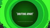 Drifting Apart Title Card
