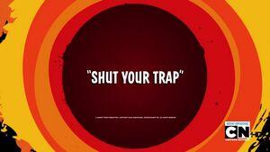 Shut Your Trap Titlecard