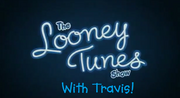 The Looney Tunes Show With Travis!