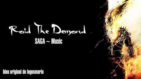 Roid The Demond SAGA ~ Music Tema Principal Tema de Roid