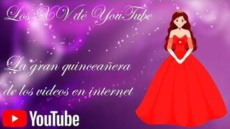 YouTube, la Gran Quinceañera de los videos en internet (Los XV de YouTube)