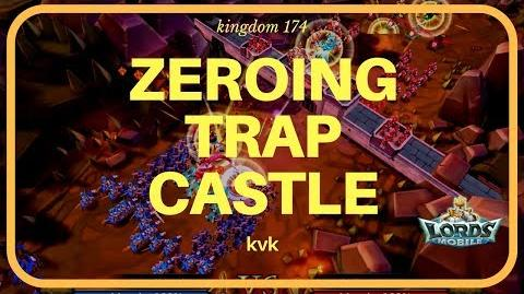 Lords Mobile Zeroing Trap Castle (Kvk Kingdom 174)