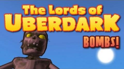 Lords of Uberdark Alpha 38 - BOMBS! - ♫♪ Music - More!