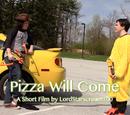 Pizza Will Come