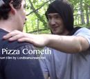 The Pizza Cometh