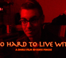 Too Hard To Live With
