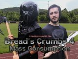 Bread's Crumbs 4: Mass Consumption