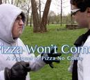 Pizza Won't Come