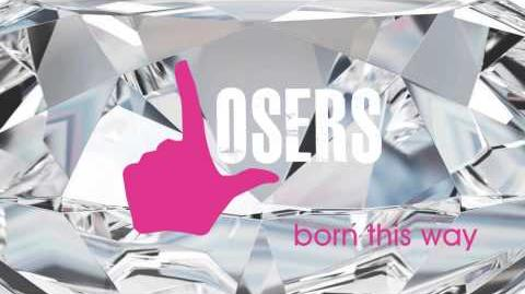 Born This Way - Losers HD Full Song