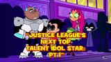 La Siguiente Estrella de Talento de la Liga de la Justicia Parte 1