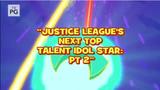 La Siguiente Estrella de Talento de la Liga de la Justicia Parte 2