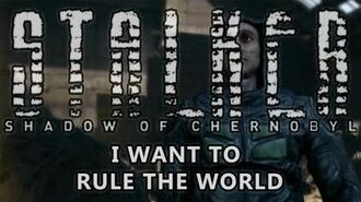 Shadow of Chernobyl Ending - I Want To Rule The World