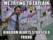 Me-trying-to-explain-kingdom-hearts-story-to-a-friend