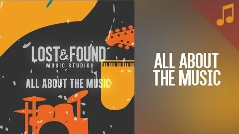 """All About the Music"" Songs from Lost & Found Music Studios"