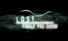 Season 2 Lost Girl Finale Pre-Show title