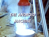 The Android Machine