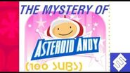The Mystery of Asteroid Andy (100 Subscriber Special)