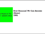 Stop Draggin' My Car Around (missing demos)