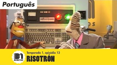 31 minutos - Episódio 1*13 - Risotrón (em Portugués)