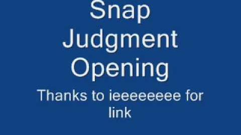 (Better Quality) Opening of Snap Judgment