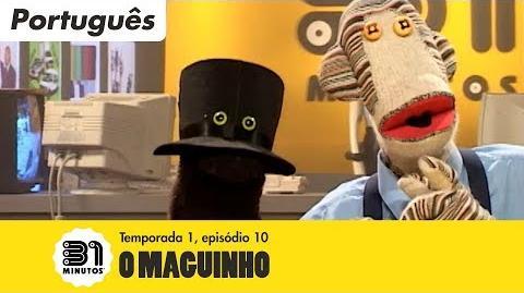 31 minutos - Episódio 1*10 - O maguinho (em Português)