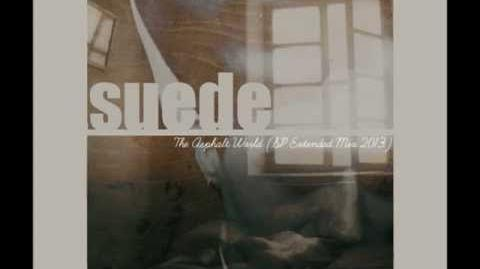 SUEDE - The Asphalt World (SP Extended Mix 2013)